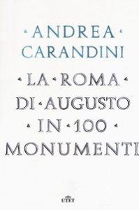 Copertina di 'La Roma di Augusto in 100 monumenti'