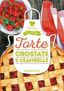 Copertina di 'Torte Crostate e Ciambelle'