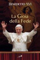 La Gioia della Fede - Benedetto XVI