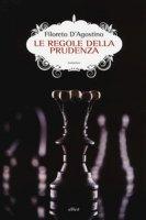 Le regole della prudenza - D'Agostino Filoreto