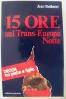Quindici ore sul Trans Europa notte - Jean Bothorel