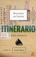 Itinerario (Sefer massa'ot) - Binyamin da Tudela