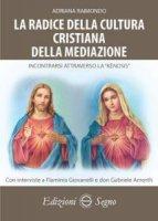 La radice della cultura cristiana della mediazione - Adriana Raimondo