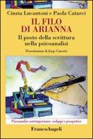 Il filo di Arianna. Il posto della scrittura nella psicoanalisi - Lucantoni Cinzia, Catarci Paola