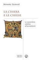 La Chiesa e le Chiese - Bernard Sesbo��