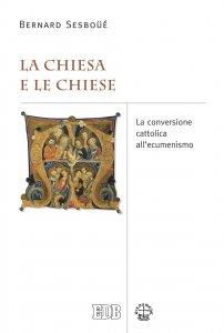 Copertina di 'La Chiesa e le Chiese'