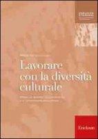 Lavorare con la diversità culturale. Attività per facilitare l'apprendimento e la comunicazione interculturale