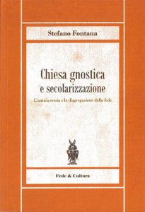 Copertina di 'Chiesa gnostica e secolarizzazione'