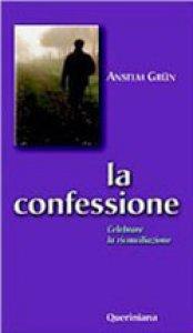 Copertina di 'La confessione. Celebrare la riconciliazione'