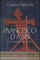 Francesco d'Assisi - Chiara Mercuri