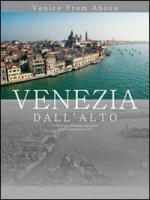 Venezia dall'alto. Venice from above. Ed. lusso - Agostinelli Giampaolo