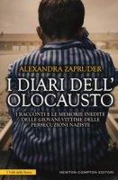 I diari dell'olocausto. I racconti e le memorie inedite delle giovani vittime delle persecuzioni naziste