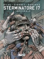 Sterminatore. L'integrale - Dionnet J. Pierre, Bilal Enki, Baranko Igor