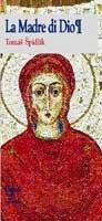 La madre di Dio - Spidlík Tomás