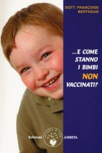 Copertina di 'E come stanno i bimbi non vaccinati?'