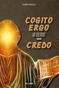 Copertina di 'Cogito ergo sum... credo'