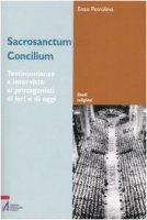 Sacrosanctum Concilium. Testimonianze e interviste ai protagonisti di ieri e di oggi - Petrolino Enzo