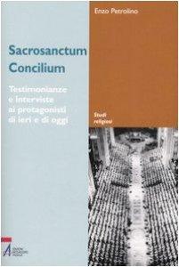 Copertina di 'Sacrosanctum Concilium. Testimonianze e interviste ai protagonisti di ieri e di oggi'
