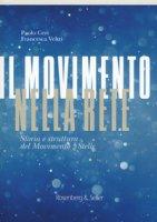 Il movimento nella rete. Storia e struttura del Movimento 5 Stelle - Ceri Paolo, Veltri Francesca