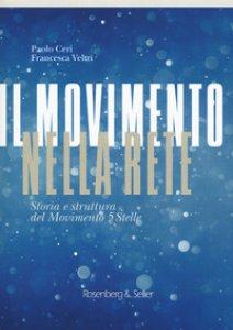 Copertina di 'Il movimento nella rete. Storia e struttura del Movimento 5 Stelle'