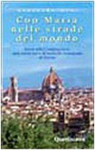 Copertina di 'Con Maria nelle strade del mondo. Storia della Congregazione delle Suore Serve di Maria Ss. Addolorata di Firenze'