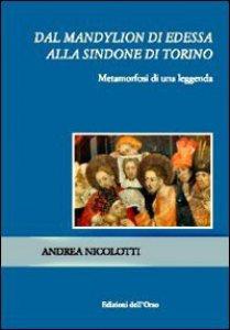 Copertina di 'Dal Mandylion di Edessa alla Sindone di Torino'