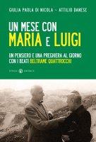 Un mese con Maria e Luigi - Danese Attilio