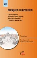 Antiquum Ministerium - (Jorge M. Bergoglio) Papa Francesco