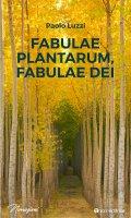 Fabuale plantarum, fabuale Dei - Paolo Luzzi