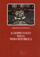 Doppio volto della prima Repubblica - Gunnella Aristide
