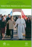 Vosotros predicáis esperanza - Francesco (Jorge Mario Bergoglio)