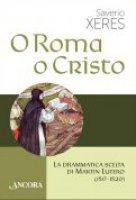 O Roma o Cristo - Saverio Xeres