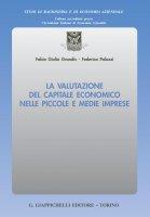 La valutazione del capitale economico nelle piccole e medie imprese - Fabio Giulio Grandis, Federica Palazzi