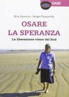 Osare la speranza - Giaretta Rita, Tanzarella Sergio