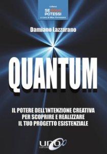 Copertina di 'Quantum. Il potere dell'intenzione creativa per scoprire e realizzare il tuo progetto esistenziale'