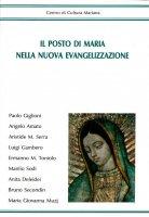 Il posto di Maria nella nuova evangelizzazione - Autori Vari