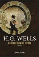 La macchina del tempo - Wells Herbert G.