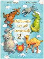 Ballando con gli animali 2. Con CD-Audio - Cinquetti Nicola, Padovani Marco