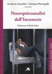 Copertina di 'Neuropsicoanalisi dell'inconscio'