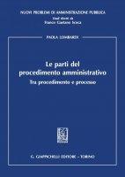 Le parti del procedimento amministrativo - Paola Lombardi