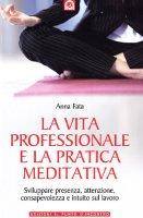 La vita professionale e la pratica meditativa - Fata Anna