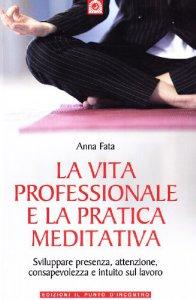 Copertina di 'La vita professionale e la pratica meditativa'