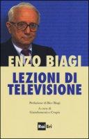 Lezioni di televisione - Biagi Enzo