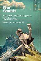 La ragazza che sognava ad alta voce - Elena Granata
