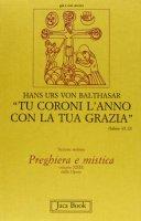 Tu coroni l'anno con la tua grazia. Prediche alla radio sull'anno liturgico [vol_29] - Balthasar Hans U. von