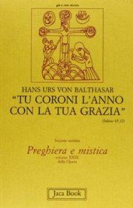 Copertina di 'Tu coroni l'anno con la tua grazia. Prediche alla radio sull'anno liturgico [vol_29]'
