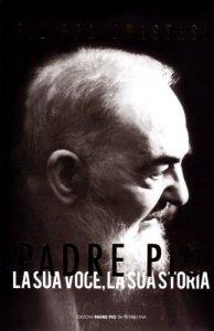 Copertina di 'Padre Pio. La sua voce, la sua storia. Con audiolibro. CD Audio'