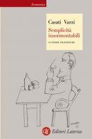 Semplicità insormontabili - Roberto Casati, Achille C. Varzi