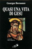 Quasi una vita di Gesù - Bernanos Georges