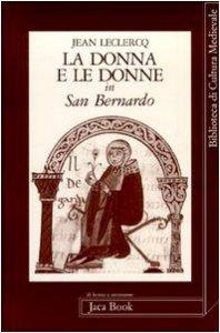 Copertina di 'La donna e le donne in san Bernardo'